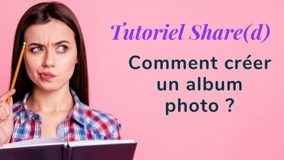Tutoriel créer un album photo