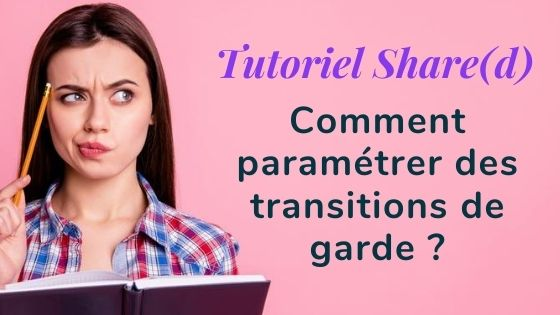Tutoriel transitions de garde